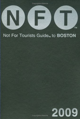 Download Not For Tourists Guide 2009 to Boston (Not for Tourists Guidebook) pdf