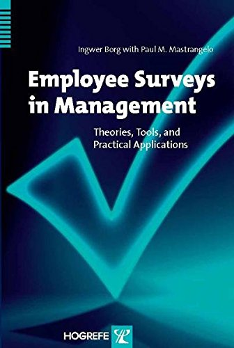 EMPLOYEE SURVEYS IN MANAGEMENT: Theories, Tools, and Practical Applications