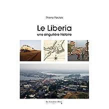 Le Liberia: une singulière histoire (Mobilisations) (French Edition)