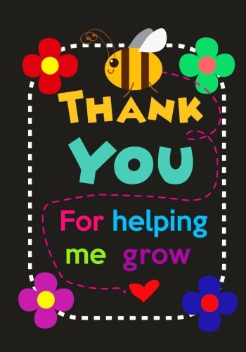 Teacher Notebook: Thank You for Helping Me Grow: Thank You Gift for Teachers to Show Your Gratitude During Teacher Appreciation Week - Work Book, Planner, Journal, Diary (7 x 10, 120 Pages)