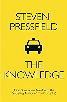 The Knowledge: A Too Close To True Novel by [Pressfield, Steven]