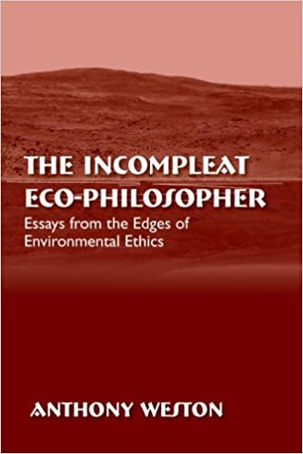 the incompleat eco philosopher essays from the edges of  the incompleat eco philosopher essays from the edges of environmental ethics suny series in environmental philosophy and ethics