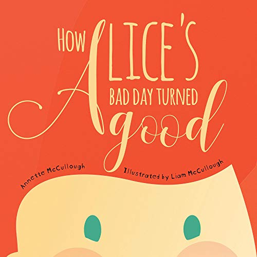 How Alice's Bad Day Turned Good (English Edition)