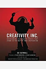 [Creativity, Inc.: Overcoming the Unseen Forces That Stand in the Way of True Inspiration] [By: Catmull, Ed] [April, 2014] Audio CD