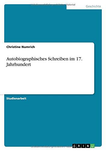 Download Autobiographisches Schreiben im 17. Jahrhundert (German Edition) pdf
