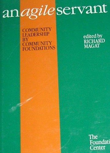 An Agile Servant: Community Leadership by Community Foundations