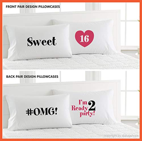 Dialogshops Sweet16,#OMGready2party Pillowcases,Gift for her,16th Bday,Gift Pillowcases,Humor,Gift Ideas- Front & Back -