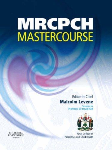 MRCPCH Master Course: Volume 1 & 2 (MRCPCH Study Guides): Vol. 2 by Malcolm I. Levene MD FRCP FRCPCH FMedSc (2007-04-30)