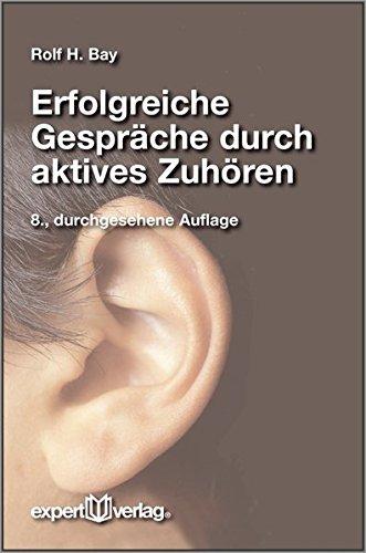 Erfolgreiche Gespräche durch aktives Zuhören (expert-taschenbücher)