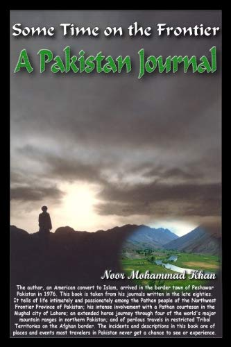Some Time On the Frontier: A Pakistan Journal