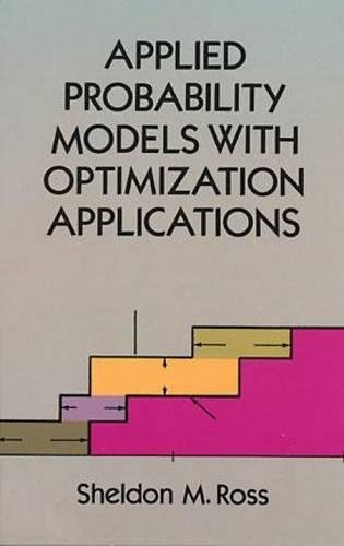 Applied Probability Models with Optimization Applications (Dover Books on Mathematics) (Probability Ross Models)