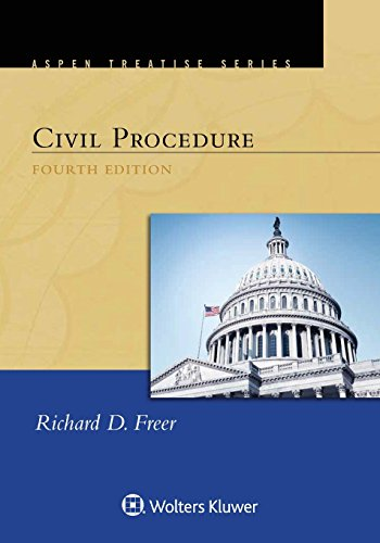 Aspen Student Treatise for Civil Procedure (Aspen Treatise) (Civil Procedure Cases Materials And Questions 7th Edition)