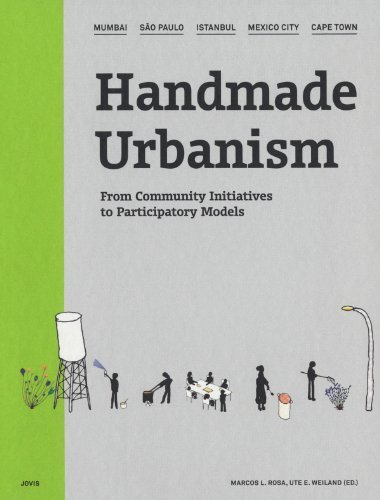 By Author Handmade Urbanism: Mumbai, S?œo Paulo, Istanbul, Mexico City, Cape Town: From Community Initiatives (Har/DVD)