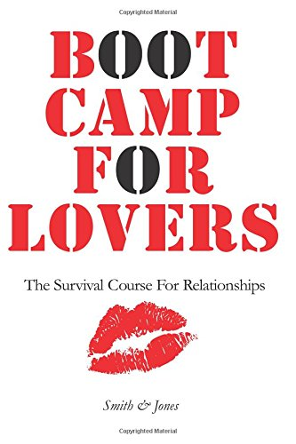 Download Boot Camp for Lovers: Make Love Last Forever. The Survival Course for Relationships pdf epub