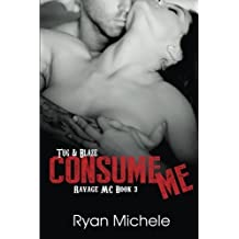 Consume Me (Ravage MC#3) (Volume 3) by Ryan Michele (2015-01-17)