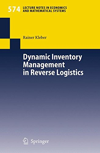 Dynamic Inventory Management in Reverse Logistics (Lecture Notes in Economics and Mathematical Systems)