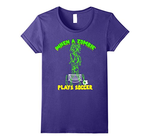 Soccer Themed Halloween Costumes (Womens When a Zombie Plays Soccer T-Shirt Trick or Treat Large Purple)