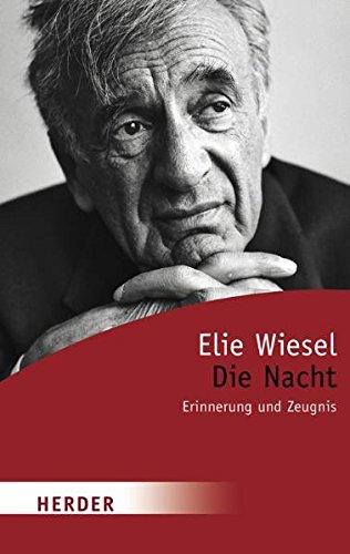 Die Nacht: Erinnerung und Zeugnis (HERDER spektrum)  [Wiesel, Elie] (Tapa Blanda)