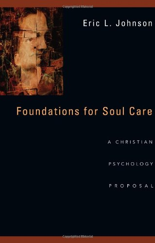 Foundations for Soul Care: A Christian Psychology Proposal