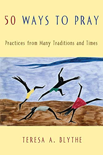 50 Ways to Pray: Practices from Many Traditions and Times (Best Time To Pray)