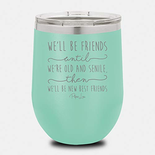 (PIPER LOU - WE'LL BE FRIENDS UNTIL Stainless Steel Insulated 12 Oz. Wine Cup With Lid (Premium) (Teal, 12oz) )