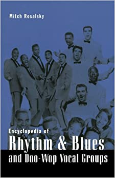 Encyclopedia of Rhythm and Blues and Doo-Wop Vocal Groups