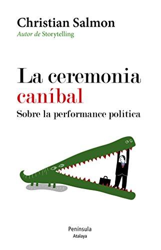 Sinopse de La ceremonia caníbal. Sobre la performance política: