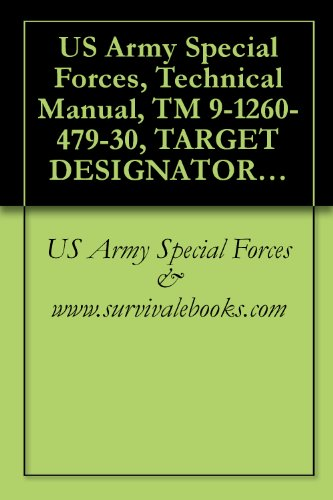 US Army Special Forces, Technical Manual, TM 9-1260-479-30, TARGET DESIGNATOR, LASER, AN/PAQ-1, 1980