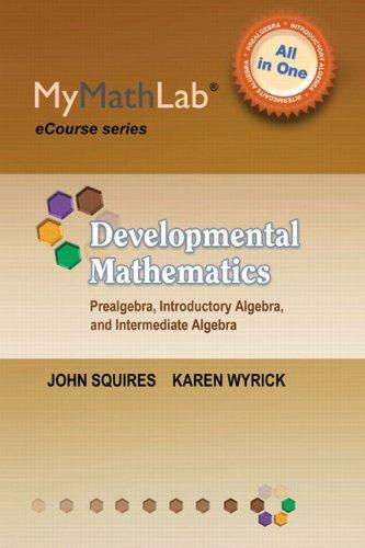 MyLab Math for Squires/Wyrick Developmental Math: Prealgebra, Introductory Algebra & Intermediate Algebra -Access Ca