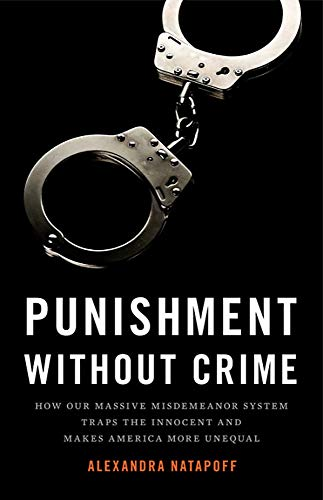 Punishment Without Crime: How Our Massive