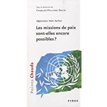 AFGHANISTAN HAITI DARFOUR : LES MISSIONS DE PAIX SONT-ELLES ENCORE POSSIBLES