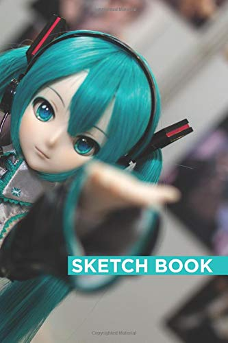 """Hatsune Miku Sketchbook: 120 Pages of 6"""" x 9"""" Blank Paper for Drawing (Sketchbooks): Anime for girls, Blank Manga sketchbook 120 pages, 6"""" x 9"""""""