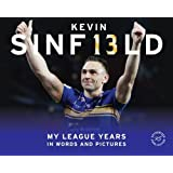 Kevin Sinfield: My League Years in Words and Pictures