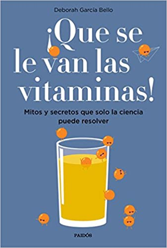 ÂQUE SE LE VAN LAS VITAMINAS!. MITOS Y SECRETOS SOLO: 9788449334061: Amazon.com: Books