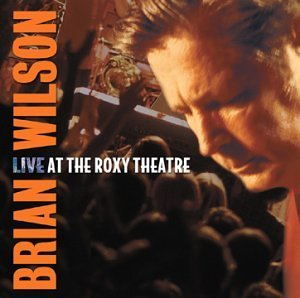Live at the Roxy Theatre by Brian Wilson (2001-06-19)