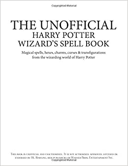 The Unofficial Harry Potter Wizard's Spell Book: Magical