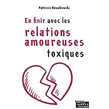 En finir avec les relations amoureuses toxiques: Guide d'épanouissement personnel (French Edition)