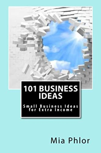 buy 101 business ideas small business ideas for extra income bookbuy 101 business ideas small business ideas for extra income book online at low prices in india 101 business ideas small business ideas for extra income