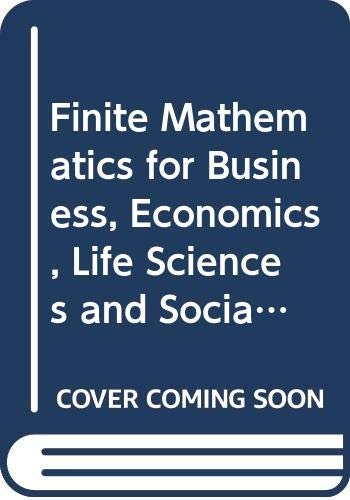 Finite Mathematics for Business, Economics, Life Sciences and Social Sciences: A La Carte With Mml/Msl Student Access Ki