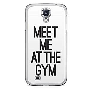 Meet me at the Gym Samsung Galaxy S4 Transparent Edge Case