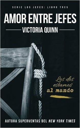 Amor entre jefes: Volume 3 (Los jefes): Amazon.es: Victoria Quinn: Libros