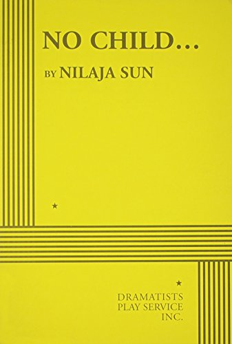 no child nilaja sun Nilaja sun is an actor, playwright and teaching artist most known for her obie award winning solo piece no child which had its initial off.