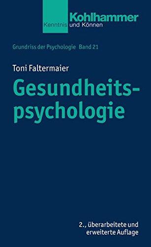 Grundriss der Psychologie: Gesundheitspsychologie (Kohlhammer Kenntnis und Können, Band 571)