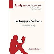 Le Joueur d'échecs de Stefan Zweig (Analyse de l'oeuvre): Comprendre la littérature avec lePetitLittéraire.fr (Fiche de lecture) (French Edition)