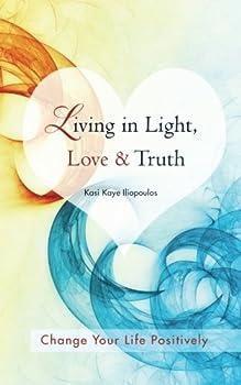 Living in Light, Love & Truth