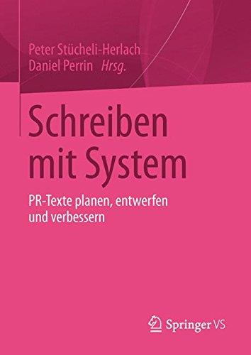 Schreiben mit System: PR-Texte planen, entwerfen und verbessern Gebundenes Buch – 9. April 2013 Peter Stücheli-Herlach Daniel Perrin Springer VS 3531196200