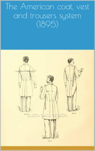 (The American coat, vest and trousers system (1895)  illus w/guide)
