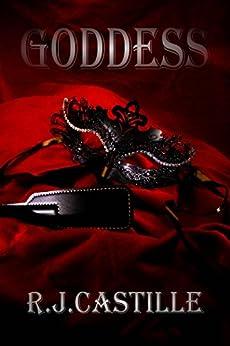 Goddess: A Femme Domme Erotica Novel by [Castille, R.J.]
