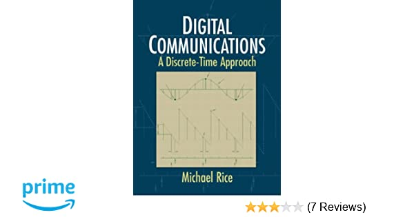 Digital communications a discrete time approach michael rice digital communications a discrete time approach michael rice 9780130304971 amazon books fandeluxe Image collections