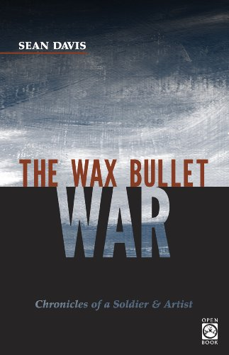 The Wax Bullet War: Chronicles of a Soldier & Artist (OpenBook)